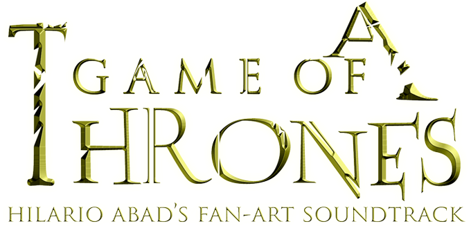 A Game of Thrones Hilario Abad's Fanart Soundtrack
