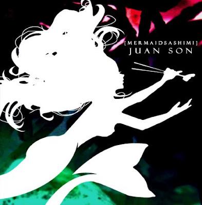 [Album]Juan Son - Mermaid Sashimi (2009) MERMAIDcopy-1