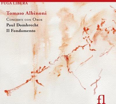 Conciertos para oboe de Albinoni por Dombrecht e Il Fondamento en Fuga Libera