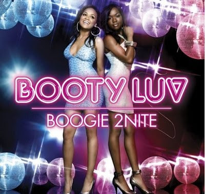 Download - Booty Luv - Boogie 2Nite (2007) 01. Boogie 2nite 03:17 02. Shine 03:26 03. Don't Mess With My Man 02:56 04. Some Kinda Rush 03:31 05. Dance Dance 03:08