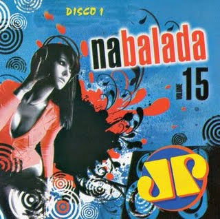 Jovem Pan Na Balada 15 [LANÇAMENTO 2009] Músicas  CD 1 01 - Dj Antoine - Underneath 02 - Michael Beltran - Getaway