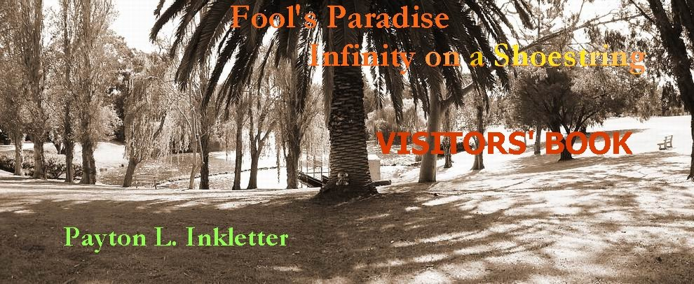 Fool's Paradise - Infinity on a Shoestring: VISITORS' BOOK