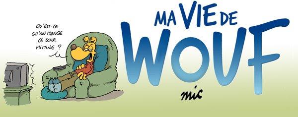 Ma vie de Wouf - par Mic