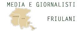 Tutti i media e i giornalisti del Friuli Venezia Giulia