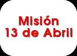 Misión 13 de Abril