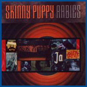 Skinny Puppy - Rabies