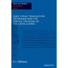 Early Syriac Translation Technique & the Textual Criticism of the Greek Gospels