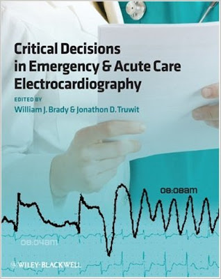 Critical Decisions in Emergency and Acute Care Electrocardiography Ecg