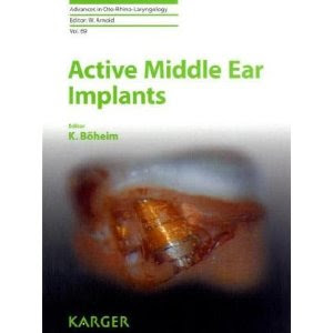 Active Middle Ear Implants (Advances in Oto-Rhino-Laryngology) Active+Middle+Ear+Implants