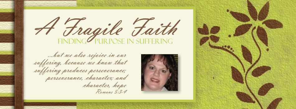 A Fragile Faith: Finding Purpose in Suffering