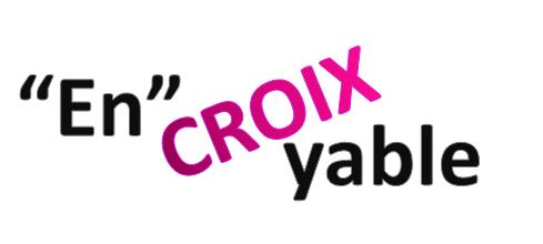 """En""CROIXyable"