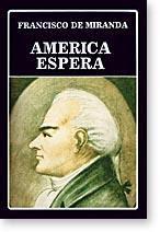De dónde venimos los Latinoamericanos: Francisco de Miranda