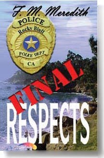 Final Respects Police Rocky Bluff Police Dept. Ca F. M. Meredith