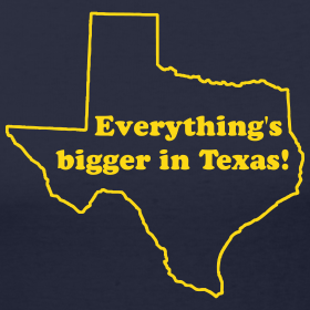 bigger and better in texas
