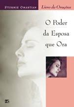 """""""O PODER DA ESPOSA QUE ORA""""(Stormie Omartian)"""