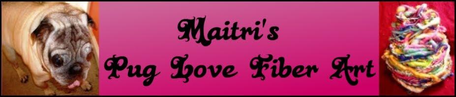 Maitri's Pug Love Fiber Art