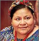 Rigoberta Menchú...!