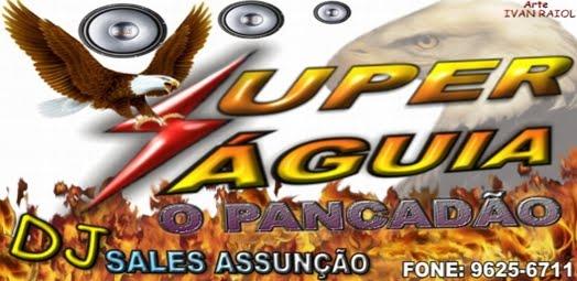 SUPER ÁGUIA O PANCADÃO