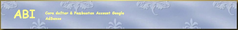 Cara Daftar Google AdSense|Cara Buat Akun Google AdSense