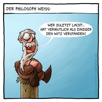 Der Philosoph weiß Wer zuletzt lacht hat vermutlich als einziger den Witz verstanden Sprichwort Cartoon Cartoons Witze witzig witzige lustige Bildwitze Bilderwitze Comic Zeichnungen lustig Karikatur Karikaturen Illustrationen Michael Mantel lachhaft Spaß Humor