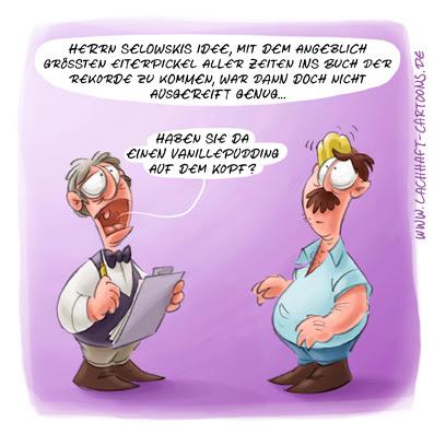 LACHHAFT Cartoon Herr Selowski Rekordversuch Eiterpickel Guinnes Buch der Rekorde Vanillepudding Betrug Täuschungsversuch Jury Cartoons Witze witzig witzige lustige Bildwitze Bilderwitze Comic Zeichnungen lustig Karikatur Karikaturen Illustrationen Michael Mantel Spaß Humor