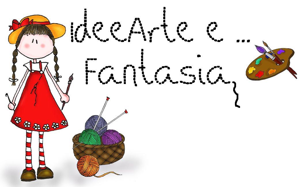 IdeeArte e ... Fantasia