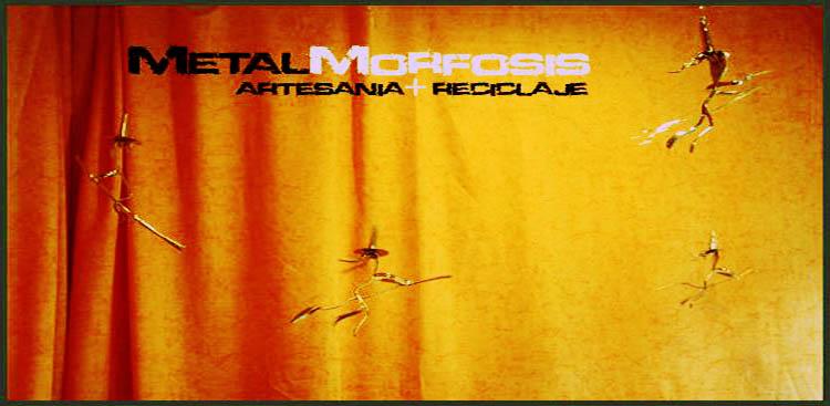 MetalMorfosis :: Artesania + Reciclaje