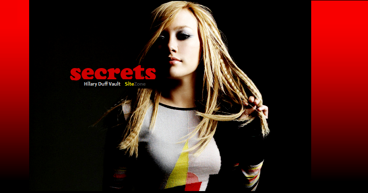 Secrets Site · A part of Hilary Duff Vault