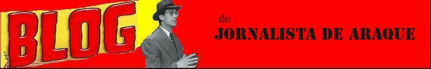 JORNALISTA DE ARAQUE