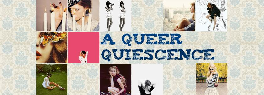 A Queer Quiescence