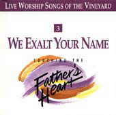 03 We Exalt Your Name