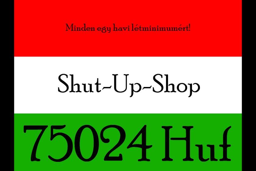 SHUT-UP-SHOP-MAGYARORSZÁG