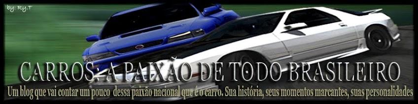 Carros: A paixão de todo Brasileiro