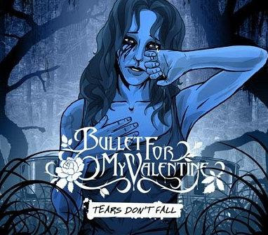"""Tears Don't Fall"" is a song by Bullet for My Valentine."