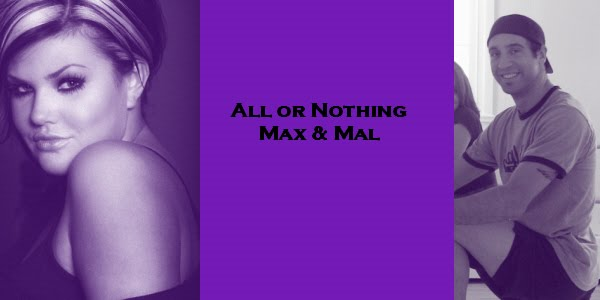 All or Nothing: Max & Mal