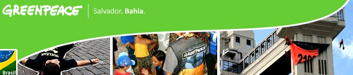 Greenpeace | Grupo de Voluntários | Salvador - Bahia - Brasil