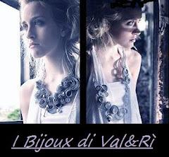 Il nuovo blog dei Bijoux di Val&Rì