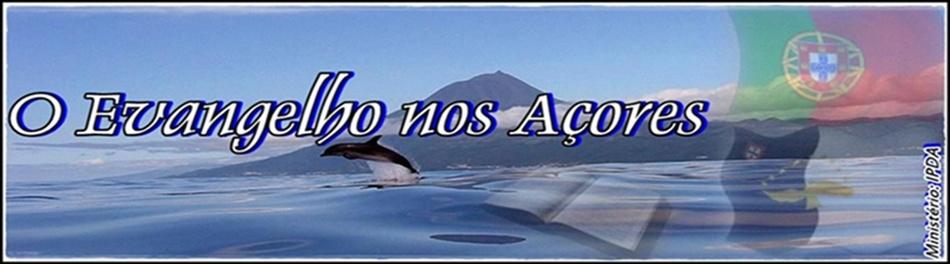 O evangelho nos Açores