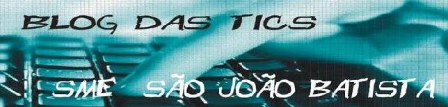 Blog das TICs - SME São João Batista