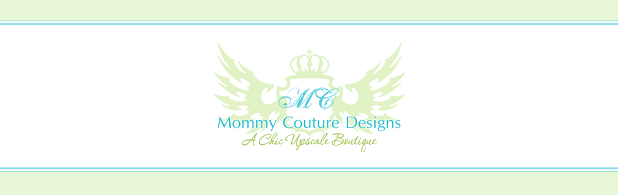 Mommy Couture Designs