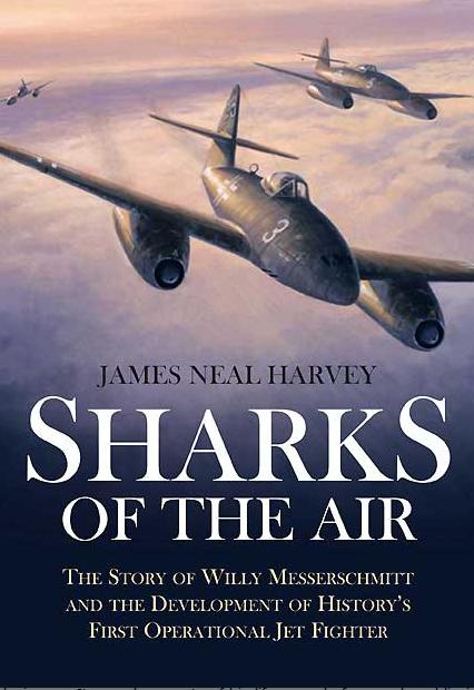 Sharks of the air - the story of willi messerschmitt - new from