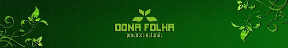 DONA FOLHA - Produtos Naturais