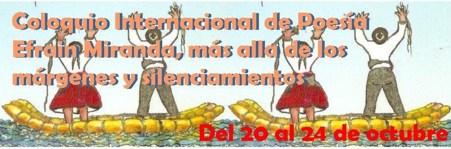Coloquio Internacional de Poesía. Efraín Miranda, más allá de los márgenes y los silenciamientos.