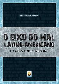 O Eixo do Mal Latino-Americano e a nova ordem mundial