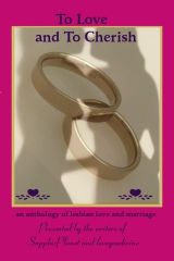 To Love and To Cherish: An Anthology of Lesbian Love and Marriage