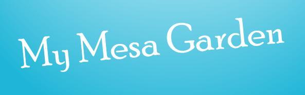 My Mesa Garden