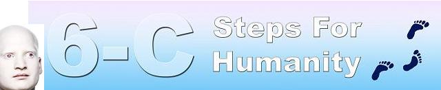 6-C Steps to Holistically Improving Your Life & Totally Transforming Humanity