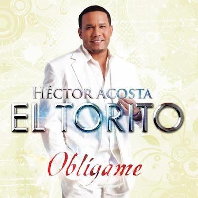 Hector Acosta El Torito – Obligame (2010)
