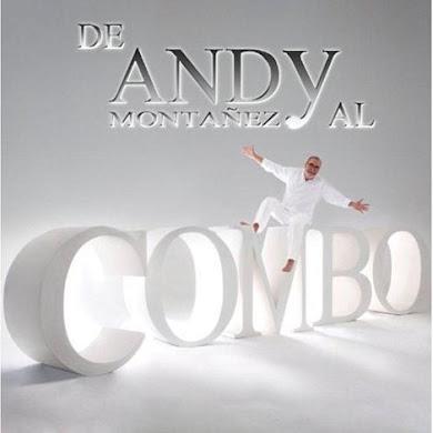 Andy Montañez – De Andy Al Combo (2010)