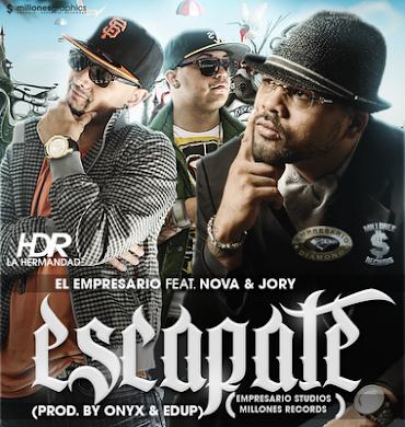 El Empresario Ft. Nova & Jory - Escapate (Prod. By Onyx & Edup) (Millones Records)
